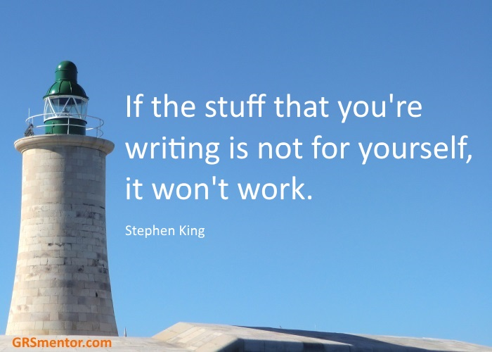 If the stuff that you're writing is not for yourself, it won't work. - Stephen King